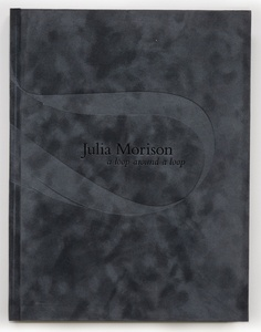 cover of Julia Morison: a loop around a loop